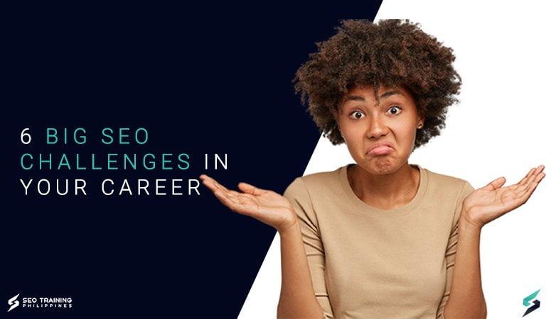 6 big seo challenges